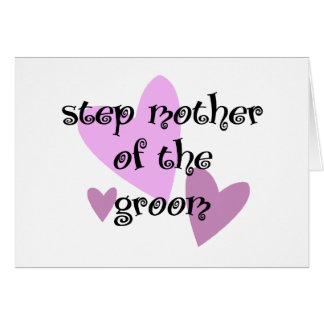 Step Mother of the Groom Greeting Card