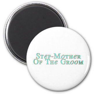 Step-Mother Of The Groom Magnet
