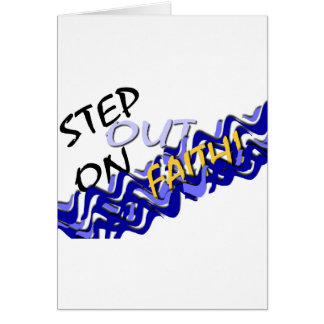 Step Out On Faith Card