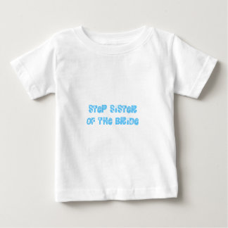 Step Sister of the Bride Baby T-Shirt