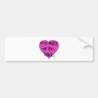 Step Sister of the Bride Bumper Sticker