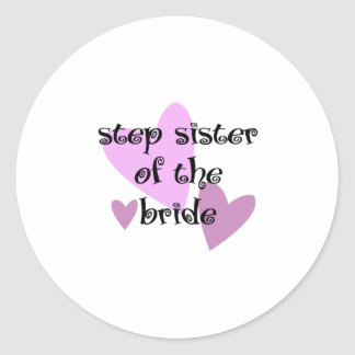 Step Sister of the Bride Classic Round Sticker