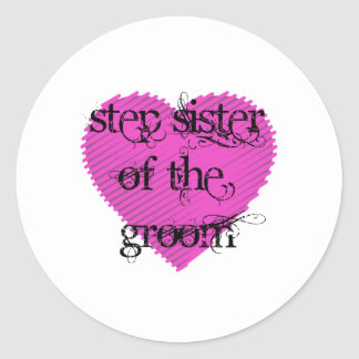 Step Sister of the Groom Classic Round Sticker