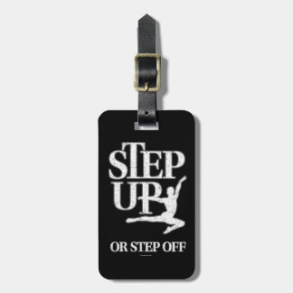 Step Up Or Step Off (Dance) Bag Tag