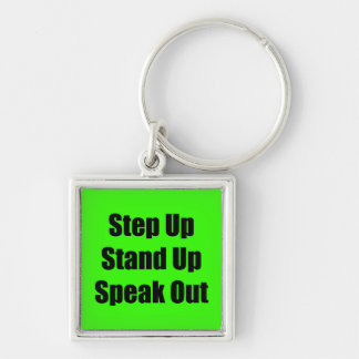 Step Up, Stand Up, Speak Out Keychain