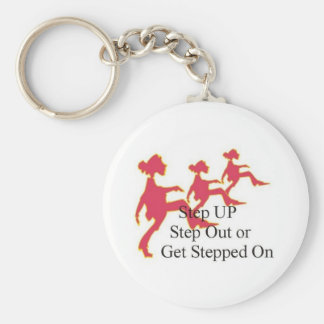 Step Up, Step Out or Get Stepped on Keychain