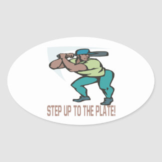 Step Up To The Plate Oval Sticker