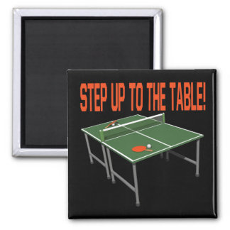 Step Up To The Table 2 Inch Square Magnet