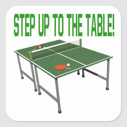 Step Up To The Table Square Sticker  Zazzle -> Sticker Table