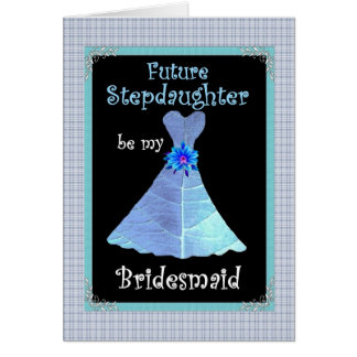 STEPDAUGHTER  Be My Bridesmaid Invite - Blue Gown