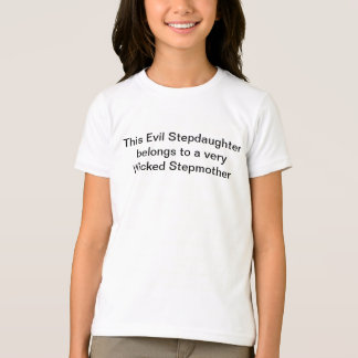 Stepdaughter belongs to Stepmother T-Shirt