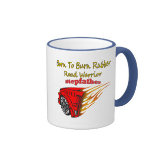 Stepfather Burn Rubber Racing Gifts Mugs