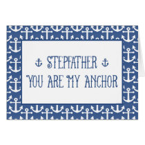 Stepfather-You Are My Anchor-Happy Father's Day Card