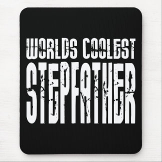 Stepfathers Birthdays  Worlds Coolest Stepfather Mouse Pad