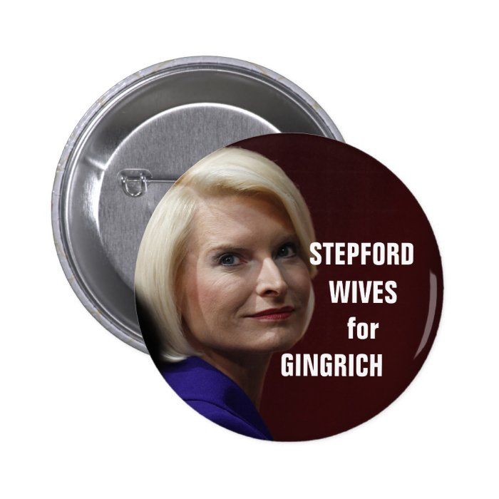 STEPFORD WIVES FOR GINGRICH BUTTON