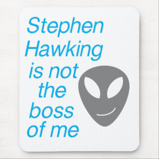 Stephen Hawking, you aren't the boss of me Mouse Pad