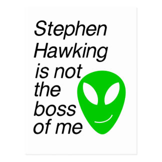 Stephen hawking, you aren't the boss of me postcard