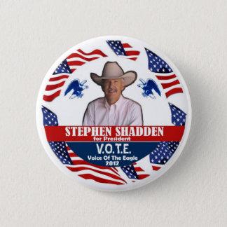Stephen Shaddden for President 2012 Button