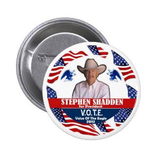 Stephen Shaddden para el presidente 2012 Pins
