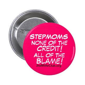 StepMoms-No Credit-All Blame 2 Inch Round Button