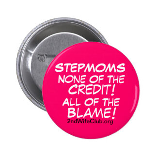 StepMoms-No Credit-All Blame Pinback Button