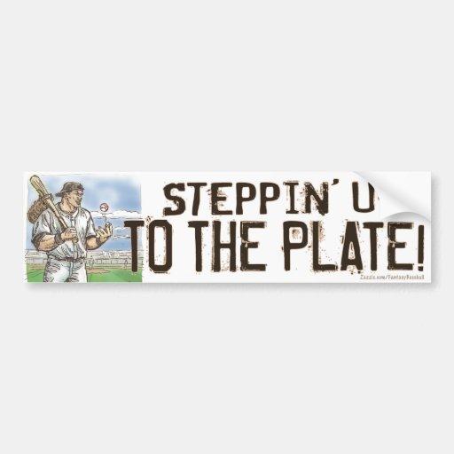 Steppin' Up To The Plate! Bumpersticker Bumper Sticker