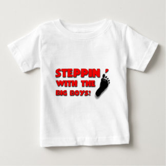 Stepp'in With the BIG BOYS Baby T-Shirt