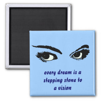 Stepping stone to a vision, magnet