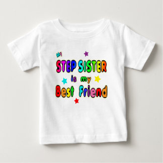 Stepsister Best Friend Baby T-Shirt
