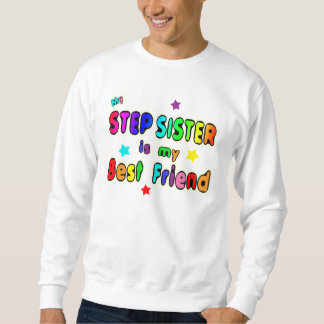 Stepsister Best Friend Sweatshirt