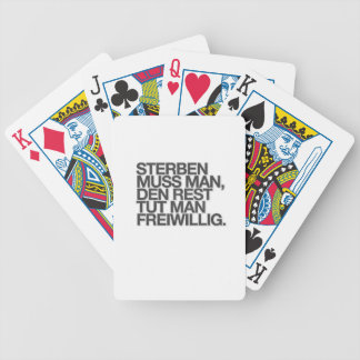 Sterben muss man, den Rest tut man freiwillig. Bicycle Playing Cards