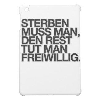 Sterben muss man, den Rest tut man freiwillig. iPad Mini Covers