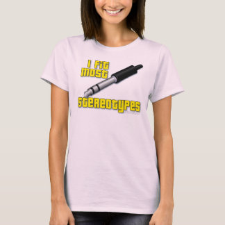 Stereotype for women! T-Shirt