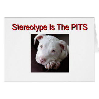 Stereotype Is The Pits! Card