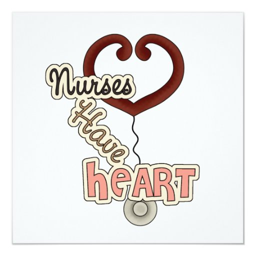 Stethoscope Nurses Have Heart T-shirts and GIfts Invitation