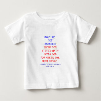 "Steve ""Adoption not Abortion..."" Baby T-Shirt"