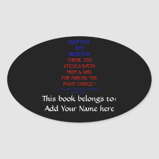 "Steve ""Adoption not Abortion..."" Oval Sticker"