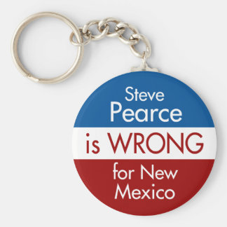 Steve Pearce Is Wrong for New Mexico Keychain