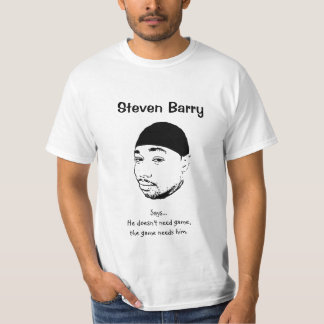 Steven Barry Says... T-Shirt