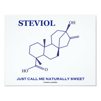 Steviol (Chemistry) Just Call Me Naturally Sweet Card