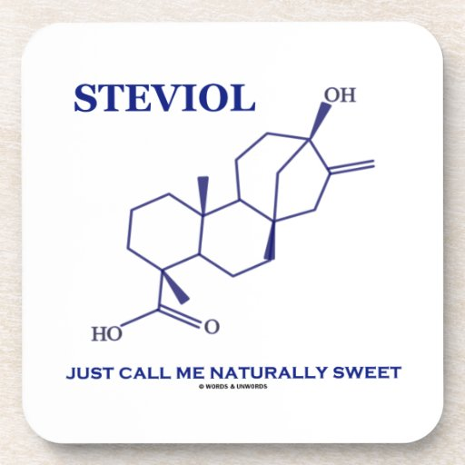Steviol (Chemistry) Just Call Me Naturally Sweet Coasters