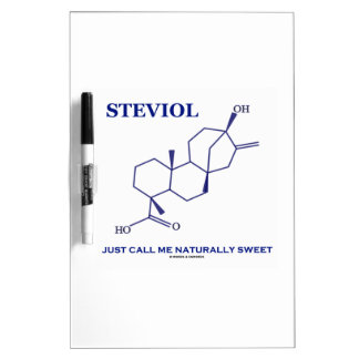Steviol (Chemistry) Just Call Me Naturally Sweet Dry-Erase Whiteboards
