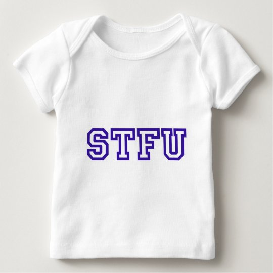 STFU - A very special Baby T-Shirt