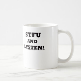 STFU and LYSTEN Anty-mansplaynyng COFFEE CUP