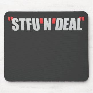 STFU'N'Deal Tapete De Raton