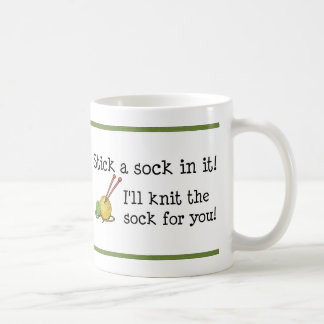 Stick a sock in it! Mug