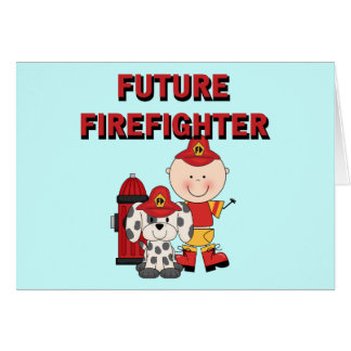 Stick Baby Future Firefighter Tshirts and Gifts Card