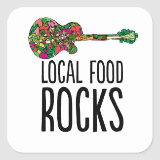 Stick 'Em Up Cause Local Food Rocks Square Sticker