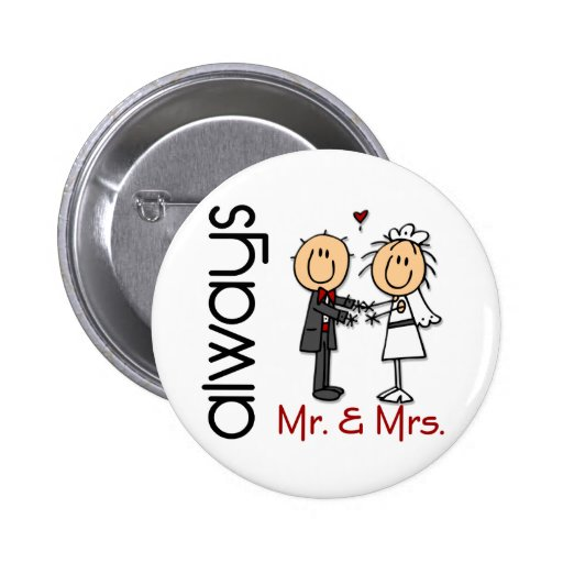Stick Figure Wedding Couple Mr. & Mrs. Always Pinback Buttons