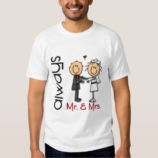 Stick Figure Wedding Couple Mr. & Mrs. Always T-shirt
